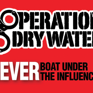 """""""Operation Dry Water"""" reminds you to boat sober this long weekend"""